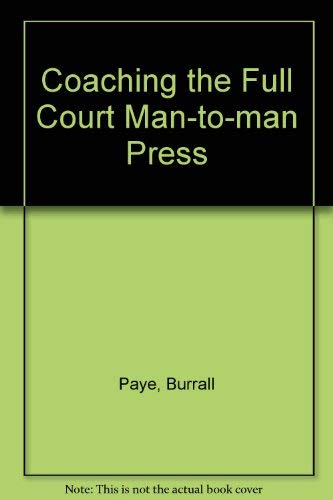 Coaching the Full Court Man-to-man Press (9780131390638) by Burrall Paye