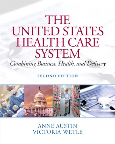 9780131391567: The United States Health Care System: Combining Business, Health, and Delivery (2nd Edition)