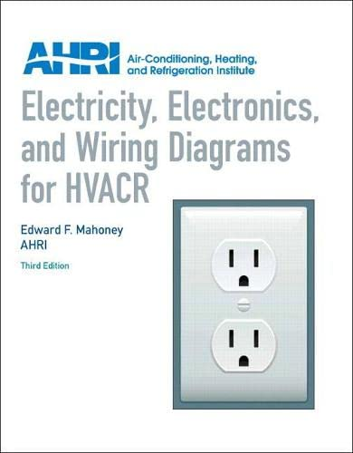 9780131391734: Electricity, Electronics and Wiring Diagrams for HVACR (3rd Edition)