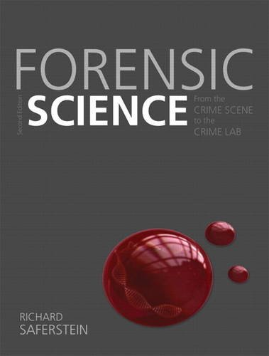 Forensic Science: From the Crime Scene to: Saferstein, Richard