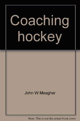 9780131391888: Coaching hockey: fundamentals, team play, and techniques