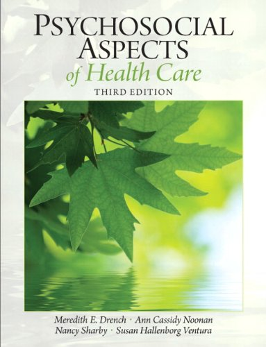 9780131392182: Psychosocial Aspects of Healthcare: (3rd Edition) (Drench, Psychosocial Aspects of Healthcare)