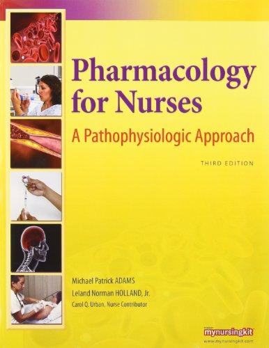 9780131392465: Pharmacology for Nurses: A Pathophysiologic Approach [With Mynursinglab]