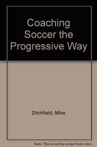 9780131392625: Coaching Soccer the Progressive Way