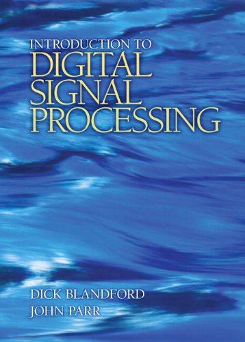 Introduction to Digital Signal Processing: Blandford, Dick, Parr,