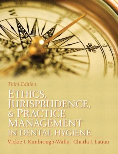 Ethics, Jurisprudence and Practice Management in Dental Hygiene: Kimbrough-Walls, Vickie; Lautar ...