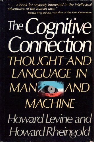 9780131396197: The Cognitive Connection: Thought and Language in Man and Machine