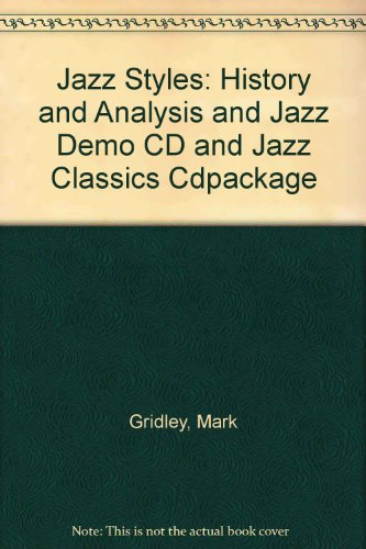 9780131396968: Jazz Styles: History and Analysis and Jazz Demo CD and Jazz Classics Cdpackage