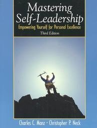 Mastering Self Leadership : Empowering Yourself for: Christopher P. Neck;