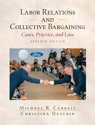 9780131400528: Labor Relations and Collective Bargaining: Cases, Practice, and Law