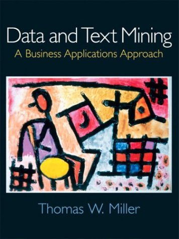 Data and Text Mining: A Business Applications: Thomas W. Miller