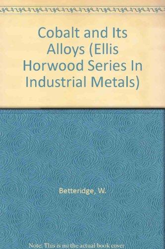 9780131401129: Cobalt and Its Alloys (Ellis Horwood Series In Industrial Metals)