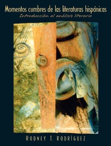 9780131401327: Momentos Cumbres de las Literaturas Hispanicas: Introduccion al Analisis Literario