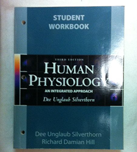 Student Workbook to Accompany Human Physiology- An Integrated Approach, 3rd Edition: Silverthorn, ...