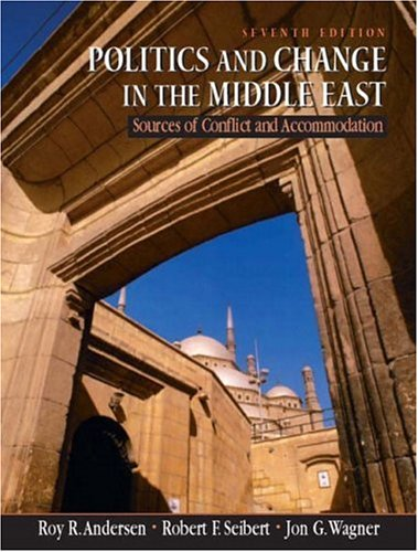 9780131401938: Politics and Change in the Middle East: Sources of Conflict and Accomodation, Seventh Edition