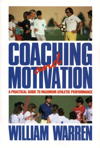 9780131402034: Coaching and Motivation: A Practical Guide to Maximum Athletic Performance