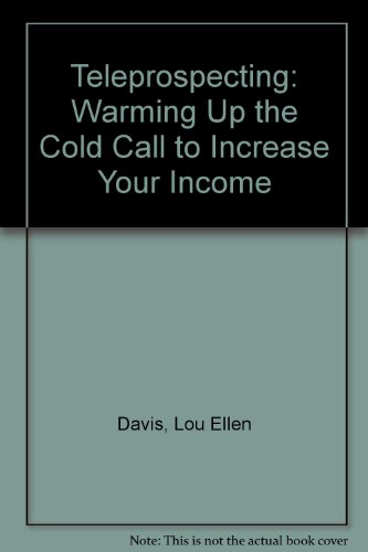 9780131402522: Teleprospecting: Warming Up the Cold Call to Increase Your Income