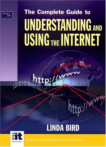 9780131402898: The Complete Guide to Using and Understanding the Internet