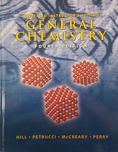 General Chemistry Fourth Edition (Annotated Instructors Edition): Petrucci Hill