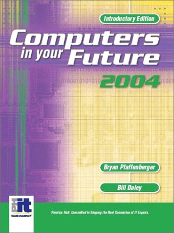 9780131404076: Computers In Your Future 2004, Introductory, Sixth Edition