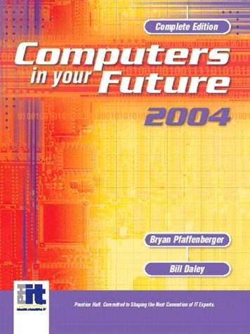 9780131404502: Computers in Your Future 2004, Complete - Sixth Edition