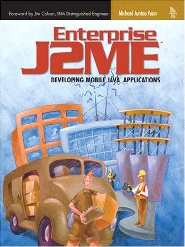 Enterprise J2ME: Developing Mobile Java Applications: Michael Juntao Yuan