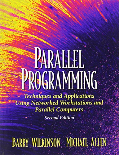 Parallel Programming: Techniques and Applications Using Networked: Allen, Michael, Wilkinson,