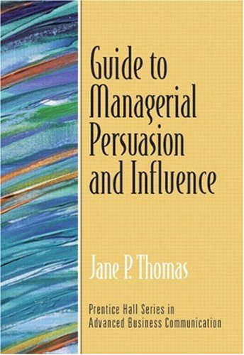 9780131405684: Guide to Managerial Persuasion and Influence (Guide to Business Communication Series)