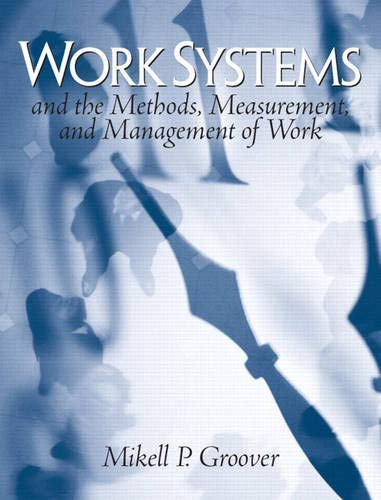 Work Systems: The Methods, Measurement & Management: Groover, Mikell P.