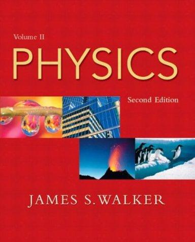 Physics, Vol. 2, Second Edition: James S. Walker