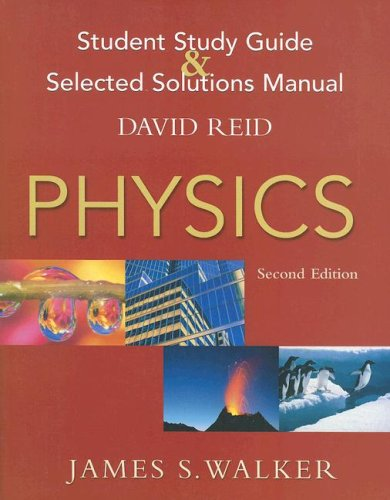 Physics Student Study Guide And Selected Solutions: James S. Walker