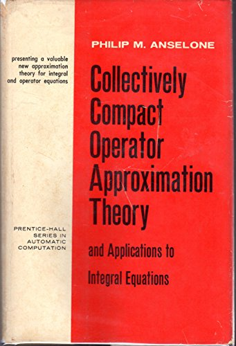 9780131406735: Collectively Compact Operator Approximation Theory and Applications to Integral Equations (Automatic Computation)