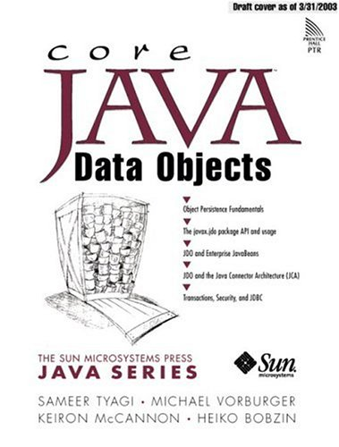 Core Java Data Objects: Sameer Tyagi, Michael