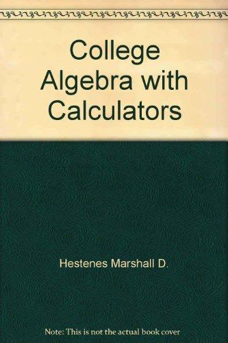 9780131408067: College algebra with calculators