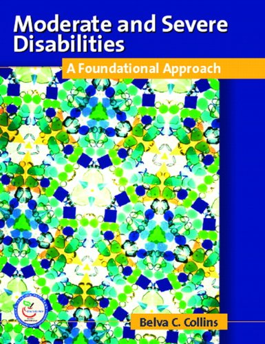 9780131408104: Moderate and Severe Disabilities: A Foundational Approach