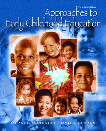 Approaches to Early Childhood Education (4th Edition): Jaipaul L. Roopnarine,