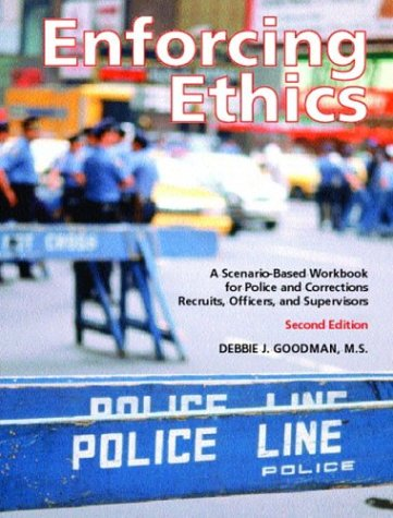 9780131408241: Enforcing Ethics: A Scenario-based Workbook for Police and Corrections Recruits, Officers and Supervisors