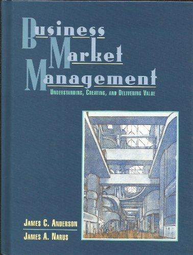 9780131408418: Business Market Management : Understanding, Creating And Delivering Value