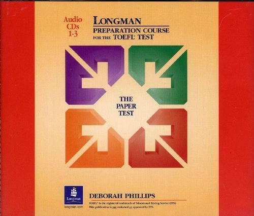 Longman Preparation Course for the TOEFL Test (The Paper Test) Audio CDs: Deborah Phillips