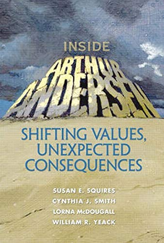 9780131408968: Inside Arthur Andersen: Shifting Values, Unexpected Consequences