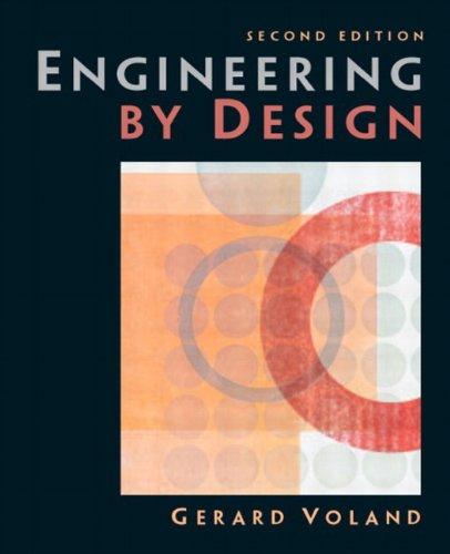 Engineering by Design (2nd Edition): Voland, Gerard