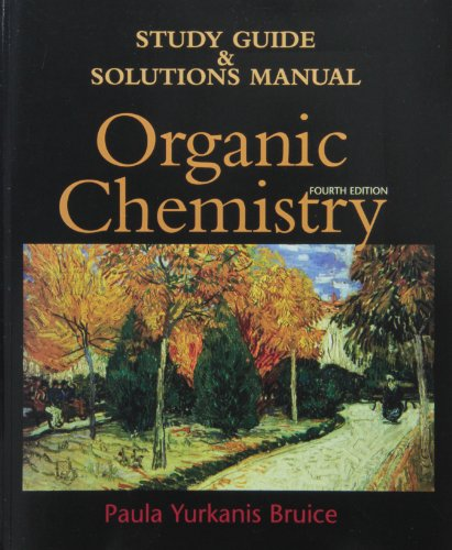 Organic Chemistry: Study Guide And Solutions Manual: Paula Yurkanis Bruice