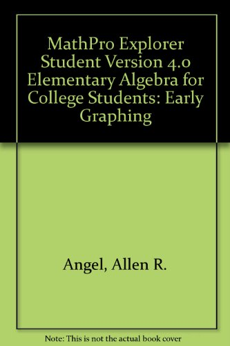 9780131411074: MathPro Explorer Student Version 4.0 Elementary Algebra for College Students: Early Graphing