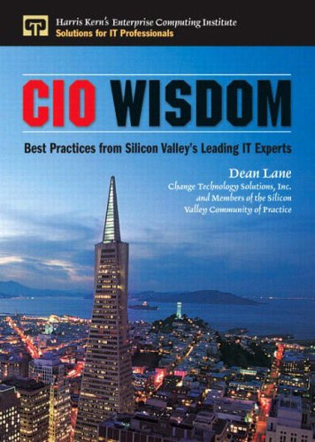9780131411159: CIO Wisdom: Best Practices from Silicon Valley: Best Practices from Silicon Valley's Leading IT Experts (Enterprise Computing Series)