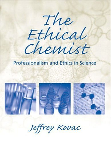 9780131411326: The Ethical Chemist : Professionalism and Ethics in Science