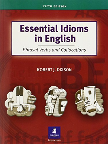 9780131411760: Essential Idioms in English: Phrasal Verbs and Collocations