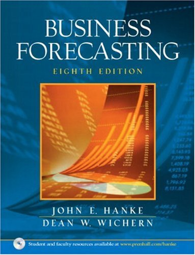 Business Forecasting: John E. Hanke,
