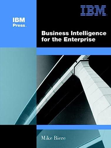 9780131413030: Business Intelligence for the Enterprise