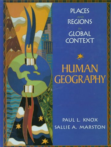 9780131414914: Human Geography: Places and Regions in Global Context