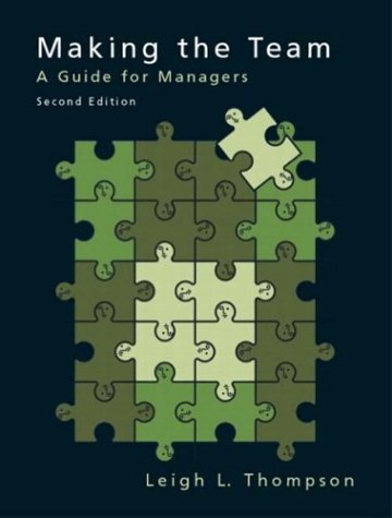 Making the Team: A Guide for Managers: Leigh L. Thompson